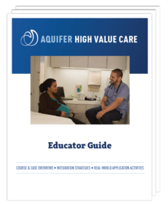 Aquifer High Value Care Educator Guide